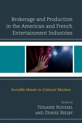 Brokerage and Production in the American and French Entertainment Industries