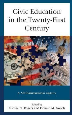 Civic Education in the Twenty-First Century  A Multidimensional Inquiry