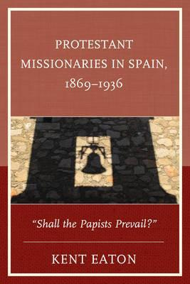 Protestant Missionaries in Spain, 1869-1936