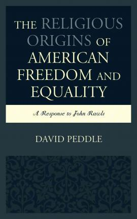 The Religious Origins of American Freedom and Equality