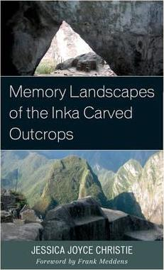 Memory Landscapes of the Inka Carved Outcrops