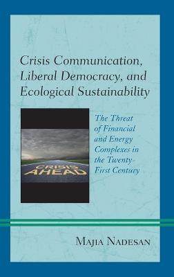 Crisis Communication, Liberal Democracy, and Ecological Sustainability