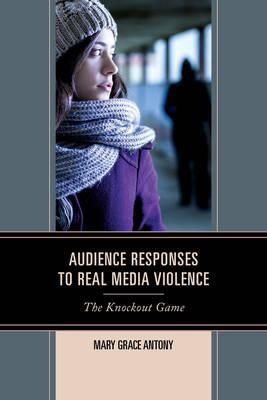Audience Responses to Real Media Violence
