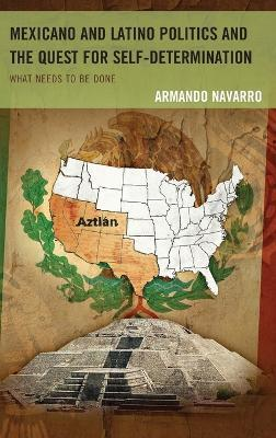 The Mexicano and Latino Politics and the Quest for Self-Determination