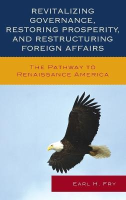 Revitalizing Governance, Restoring Prosperity, and Restructuring Foreign Affairs