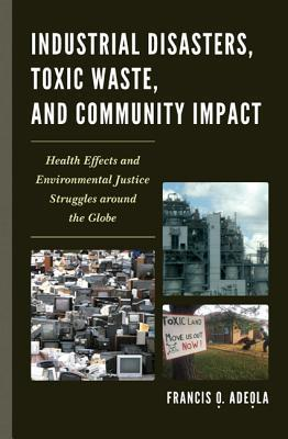 Industrial Disasters, Toxic Waste, and Community Impact