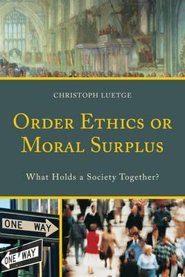 Order Ethics or Moral Surplus