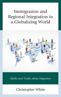 Immigration and Regional Integration in a Globalizing World