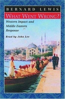 What Went Wrong? Western Impact and Middle Eastern Response