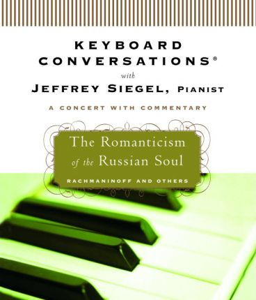 Keyboard Conversations with Jeffrey Siegel, Pianist