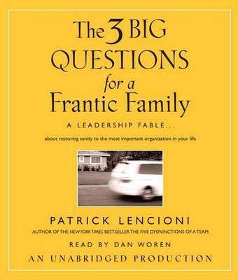 The 3 Big Questions for a Frantic Family
