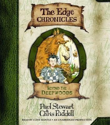 Beyond the Deepwoods: The Edge Chronicles Book 1