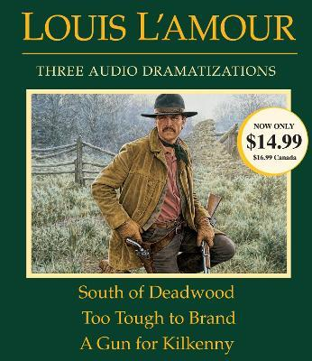 South of Deadwood/Too Tough to Brand/A Gun for Kilkenny