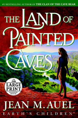 The Land Of Painted Caves Large Print Edition Jean M Auel