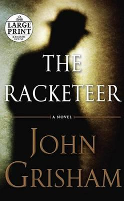 Large Print : The Racketeer