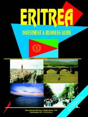 Eritrea Investment & Business Guide