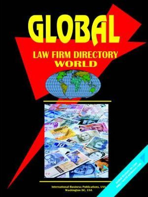 Global Law Firms Directory, Volume 1, World