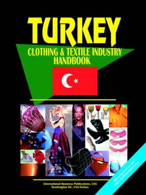 Turkey Clothing and Textile Industry Handbook