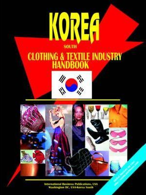Korea South Clothing and Textile Industry Handbook