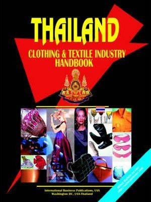 Thailand Clothing and Textile Industry Handbook