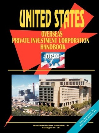 Overseas Private Investment Corporation (Opic) Handbook