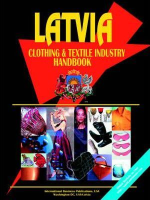 Latvia Clothing & Textile Industry Handbook