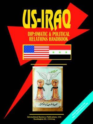 US - Iraq Diplomatic and Political Relations Handbook