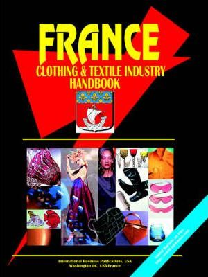 France Clothing and Textile Industry Handbook