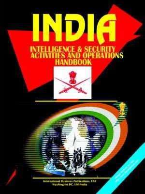 India Intelligence & Security Activities and Operations Handbook