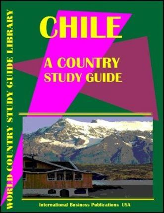 Chile - A Country Study Guide