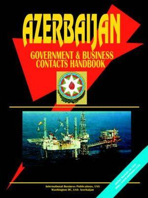 Azerbaijan Government and Business Contacts Handbook