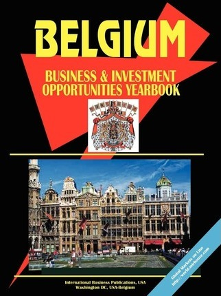 Belgium Business and Investment Opportunities Yearbook