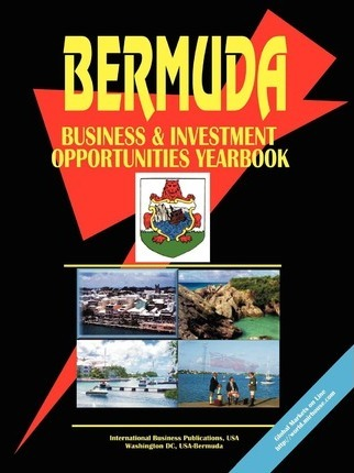 Bermuda Business and Investment Opportunities Yearbook