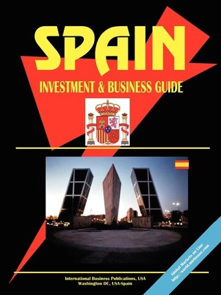 Spain Investment and Business Guide
