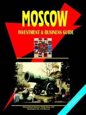 Moscow Investment and Business Guide