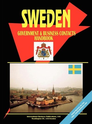 Sweden Government and Business Contacts Handbook