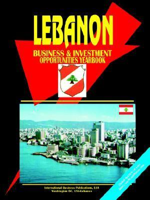 Lebanon Business and Investment Opportunities Yearbook