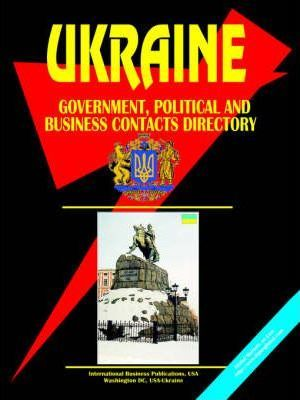 Ukraine Government, Political and Business Contacts Directory.