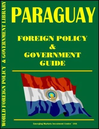 Paraguay Foreign Policy and Government Guide