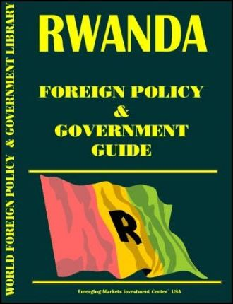 Rwanda Foreign Policy and Government Guide