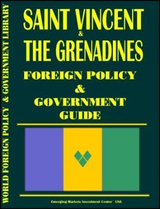 Saint Vincent and Grenadines Foreign Policy and Government Guide
