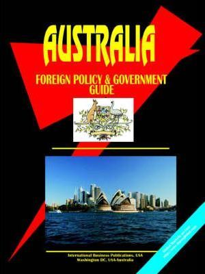 Australia Foreign Policy and Government Guide