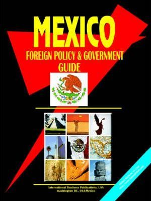 Mexico Foreign Policy and Government Guide