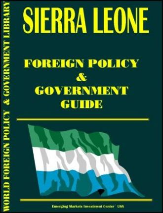 Sierra Leone Foreign Policy and Government Guide