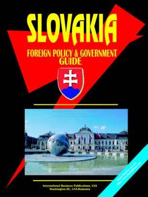 Slovakia Foreign Policy and Government Guide
