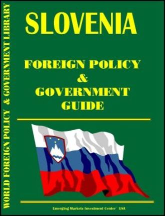 Slovenia Foreign Policy and Government Guide