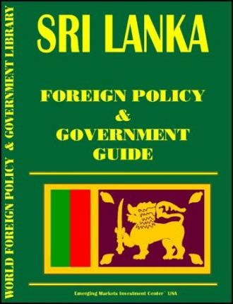 Sri Lanka Foreign Policy and Goverment Guide