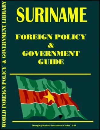 Suriname Foreign Policy and Government Guide