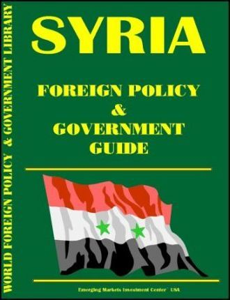 Syria Foreign Policy and Government Guide