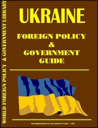 Ukraine Foreign Policy and Government Guide